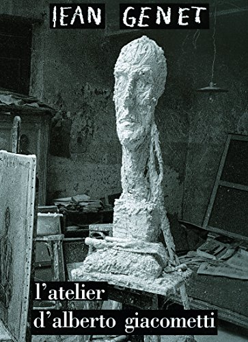 L'Atelier d'Alberto Giacometti par Jean Genet