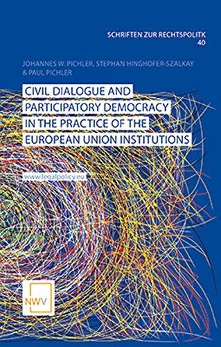 Civil Dialogue and Participatory Democracy in the Practice of the European Union Institutions (Schriften zur Rechtspolitik)