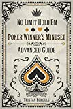 Poker Winner's Mindset: No Limit Hold'Em Advanced Guide