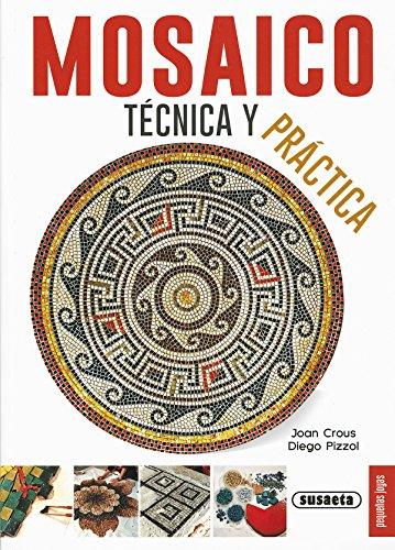 Mosaico, técnica y práctica (Pequeñas Joyas) por Susaeta Ediciones S  A
