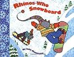 Rhinos Who Snowboard by Julie Mammano...