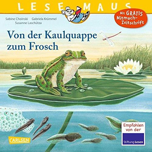 Von der Kaulquappe zum Frosch (LESEMAUS, Band 120)