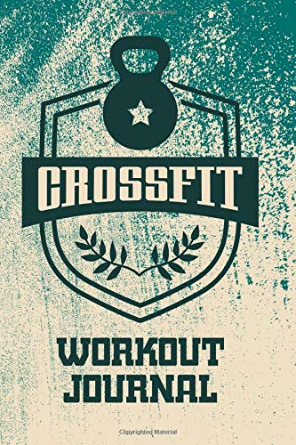 Crossfit Workout Journal: WOD Book, Crossfit Fitness Tracker, WOD Log Daily Workout Diary To Track Exercise and Reps 200 Pages 6 x 9