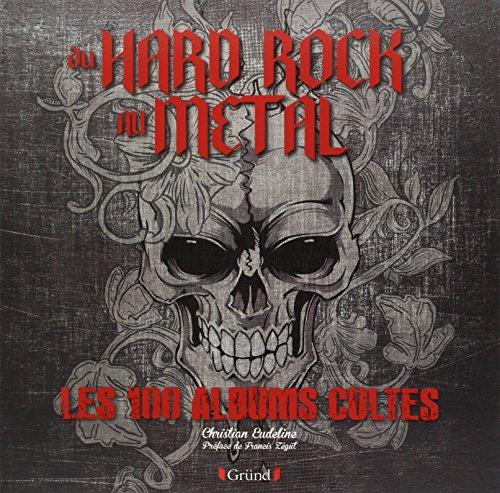 Du hard rock au métal : les 100 albums cultes