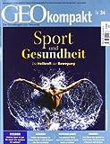 GEO kompakt / GEOkompakt 34/2013 - Sport und Gesundheit