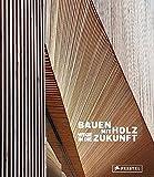 Bauen mit Holz: Wege in die Zukunft -