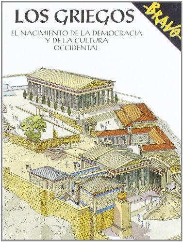 Los Griegos/ Greeks: El Nacimiento De La Democracia Y De La Cultura Occidental / the Birth of Democracy and Western Culture par Bernardo Rogora