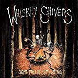 Songtexte von Whiskey Shivers - Some Part Of Something