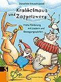 Krabbelmaus und Zappelzwerg: Frühe Förderung mit Liedern und Bewegungsspielen