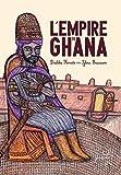 La Fabuleuse Histoire de l'Empire du Ghana