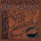 the Dirt Daubers: Wake Up Sinners [Vinyl Maxi-Single] (Vinyl)