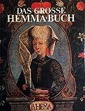 Das große Hemma-Buch. Hemma von Friesach-Zeltschach, Markgräfin im Sanntal - Stifterin von Gurk und Admont.