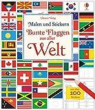 Malen und Stickern: Bunte Flaggen aus aller Welt: mit über 200 Stickern