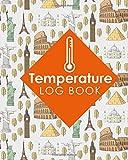 Temperature Log Book: Freezer Temperature Log Template, Temperature Log Book Template, Refrigerator Freezer Temperature Log, Time Temperature Log Sheet, Cute World Landmarks Cover
