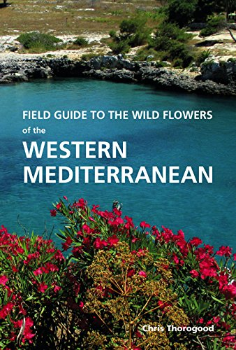Field Guide to the Wild Flowers of the Western Mediterranean (Filed Guides to the)