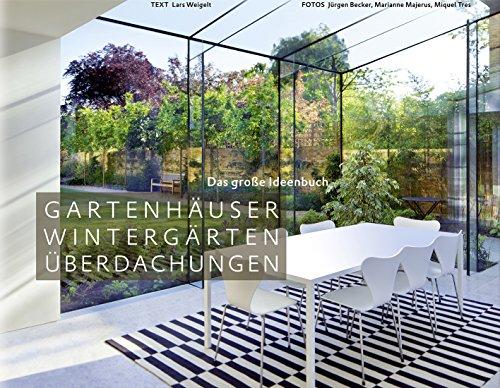 Gartenhäuser, Wintergärten, Überdachungen - Das große Ideenbuch (Garten- und Ideenbücher BJVV) - Moderne Pergola