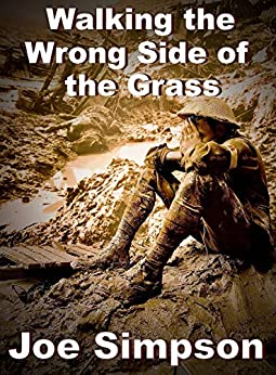 Walking the Wrong Side of the Grass by [Simpson, Joe]