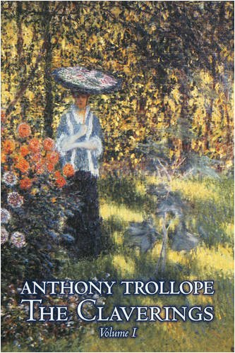 The Claverings, Volume I of II by Anthony Trollope, Fiction, Literary Cover Image