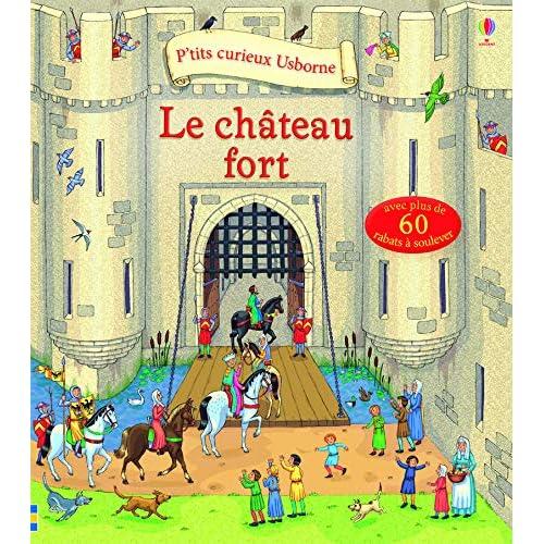 Le château fort - P'tits curieux Usborne
