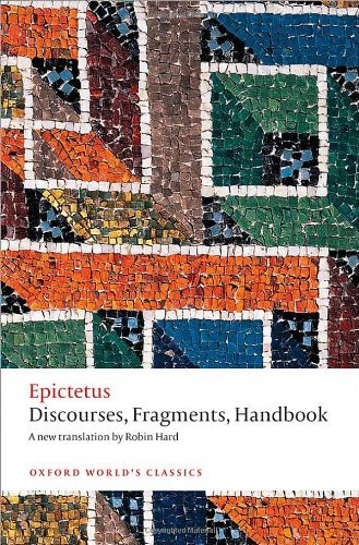 Discourses, Fragments, Handbook (Oxford World's Classics) by Epictetus (February 13, 2014) Paperback