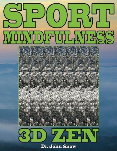 Sport Mindfulness: 3D Zen: Volume 1 por Dr. John Snow