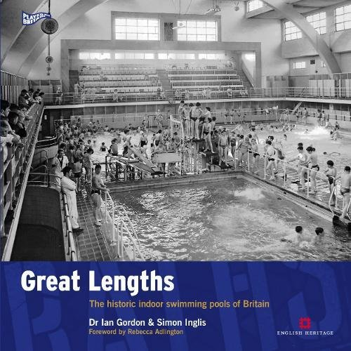 Great Lengths: The Historic Indoor Swimming Pools of Britain (Played in Britain Series)