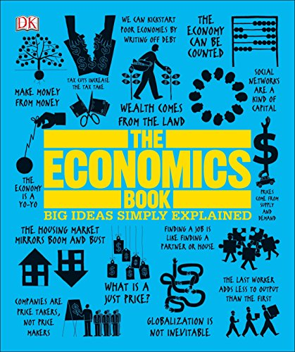 The economics book. Per le Scuole superiori (Big Ideas Simply Explained) por Paul Kelly