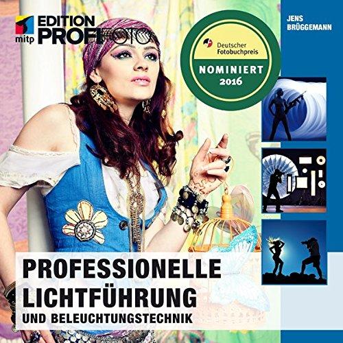 Professionelle Lichtführung und Beleuchtungstechnik (mitp Ed (mitp Edition ProfiFoto) (Studiofotografie-ausrüstung)