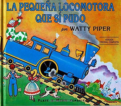 La Pequena Locomotora Que Si Pudo (Little Engine That Could (Paperback)) por Watty Piper