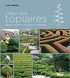 Créer des topiaires : Taille et conduite des arbres et arbustes
