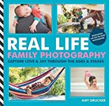 Real Life Family Photography by Amy Drucker (2016-07-14)