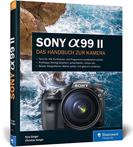 Sony A99 II: Das Handbuch zur Kamera (Mount-handbuch)