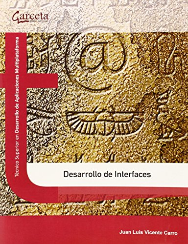 Desarrollo de Interfaces (Texto (garceta)) por Juan Luis Vicente Carro