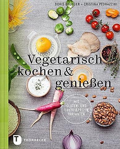 Vegetarisch kochen & genießen mit gluten- und laktosefreien