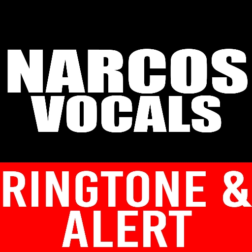 Narcos Vocals Ringtone and Alert