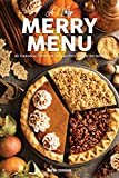 A Very Merry Menu: 40 Traditional Christmas Recipes from Around the World a Global Guide to Feasting