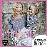 Mini-Me Nähen: Partnerlooks für Mama und mich (Mini-Me: mein kleiner Doppelgänger)