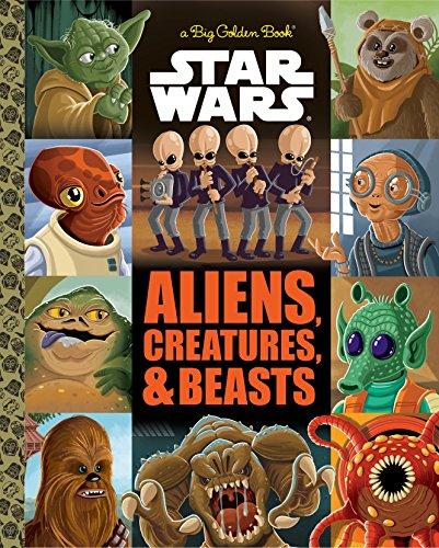 Preisvergleich Produktbild The Big Golden Book of Aliens,  Creatures,  and Beasts (Star Wars)