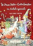 Un Natale speciale. La strega Sibilla e il gatto Serafino. Ediz. a colori