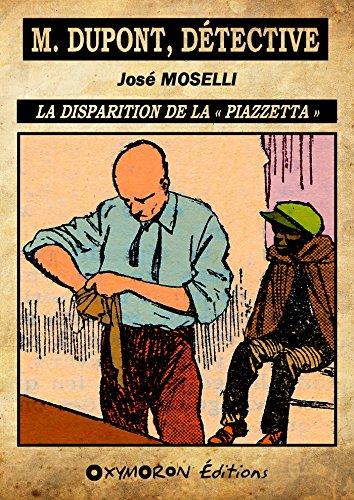 La disparition de la « Piazzetta » (M. Dupont, détective t. 1) par José Moselli