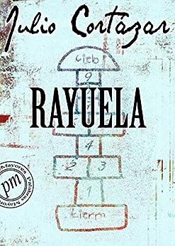 Rayuela de [Cortázar, Julio]