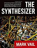 61%2BXWEnFJiL. SL160  - BEST BUY #1 The Synthesizer: A Comprehensive Guide To Understanding, Programming, Playing, And Recording The Ultimate Electronic Music Instrument Reviews and price compare uk