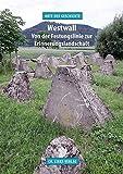 Westwall: Von der Festungslinie zur Erinnerungslandschaft (Orte der Geschichte)