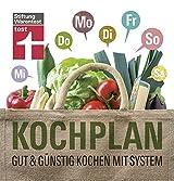 Kochplan: Gut und günstig kochen mit System (German Edition)