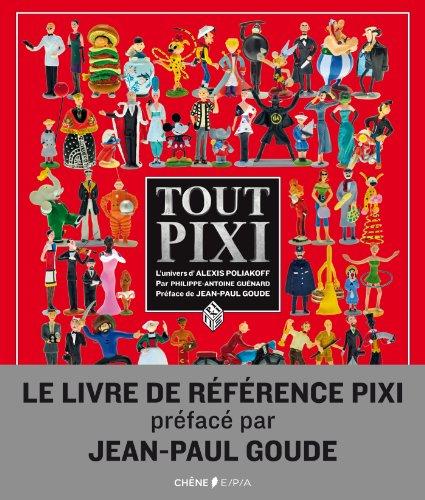 Tout Pixi, l'univers Pixi d'Alexis Poliakoff