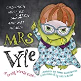 Mrs Vyle: Children Must be Eaten and Not Heard! (English Edition)