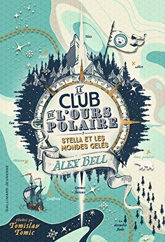 Le club de l'ours polaire (1) : Stella et les mondes gelés
