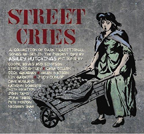 Street Cries - Ashley Hutchings - 2017