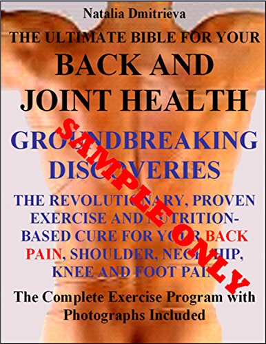 The Ultimate Bible For Your Back and Joint Health. GROUNDBREAKING DISCOVERIES. The Revolutionary, Proven Exercise and Nutrition-Based Cure for Your Back, … Neck, Hip, Knee and Foot Pain Sample