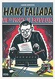 Hans Fallada: Vie et mort du buveur